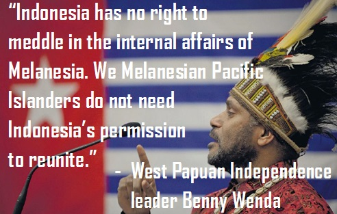 "In response to the Indonesian government,  ""West Papua will never be part of Indonesia."""