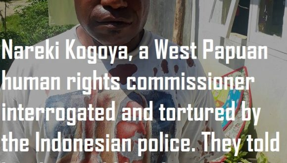 West Papuan human rights commissioner tortured and threatened by the Indonesian police